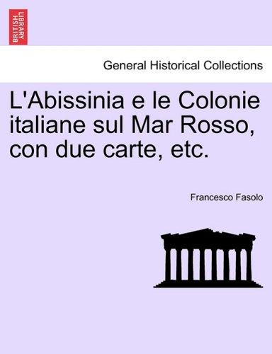 L'Abissinia e le Colonie italiane sul Mar Rosso, con due carte, etc. (Italian Edition) pdf epub