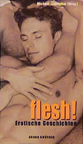 Flesh!: Erotische Geschichten