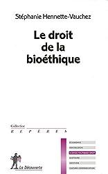 Le droit de la bioéthique