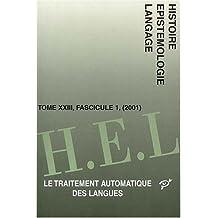 Histoire de l'épistémologie du langage, t. 23, no 01: Traitement automatique des langues (Le)