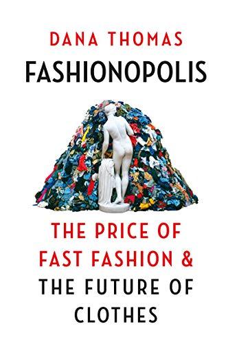 Fashionopolis: The Price of Fast Fashion – and the Future of Clothes por Dana Thomas
