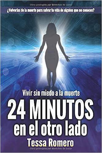Amazon.com: 24 minutos en el otro lado: Vivir sin miedo a la ...