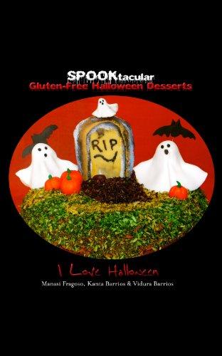 SPOOKtacular Gluten-Free Halloween Desserts by I Love Halloween, Vidura Barrios, Kanta Barrios, Manasi Fragoso
