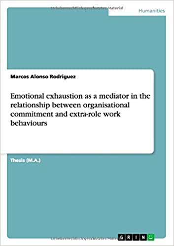 Book Emotional exhaustion as a mediator in the relationship between organisational commitment and extra-role work behaviours