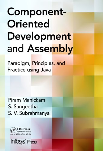 Download Component- Oriented Development and Assembly: Paradigm, Principles, and Practice using Java (Infosys Press) Pdf