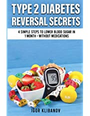 Type 2 Diabetes Reversal Secrets: 4 Simple Steps to Lower Blood Sugar in 1 Month - Without Medications