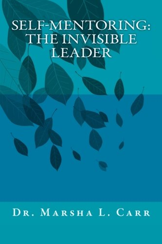 Self-mentoringTM: The Invisible Leader