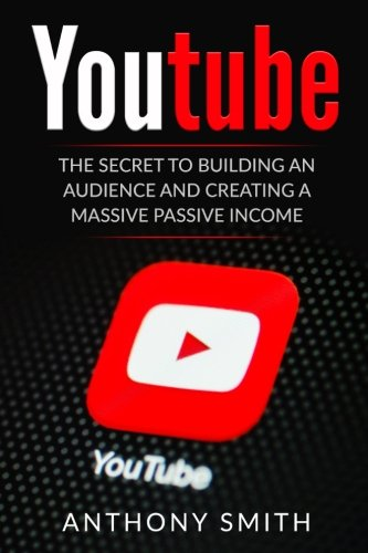 youtube-the-secret-to-building-an-audience-and-creating-a-massive-passive-income