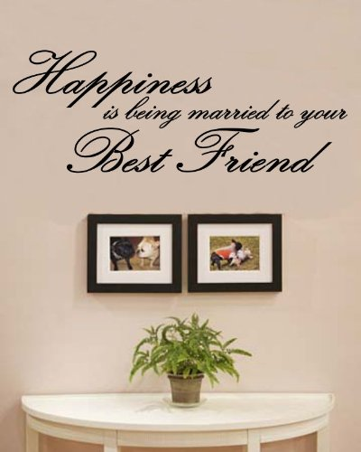 Happiness is being married to your best friend Vinyl Wall Decals Quotes Sayings Words Art Decor Lettering Vinyl Wall Art Inspirational Uplifting