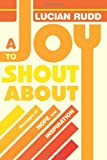 A Joy to Shout About, Lucian Rudd, 1615076700