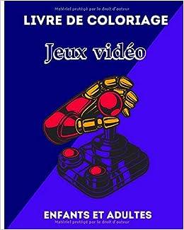 Livre De Coloriage Jeux Video Carnet De Dessin Et De Coloriage Sur Le Theme Des Jeux Videos Une Trentaine De Dessins A Colorier Pour Enfants Et Fille 20 32