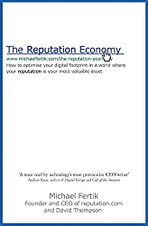 The Reputation Economy: How to Optimise Your Digital Footprint in a World Where Your Reputation Is Your Most Valuable Asset