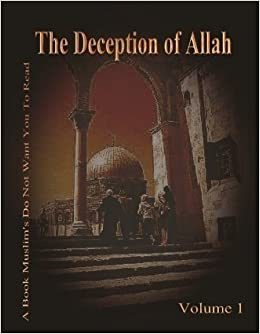 Book The Deception of Allah Volume 1 (study in depth of Islam, investigating Muhammad and Islam, volume 1 by Christian Prince (2011-08-02)