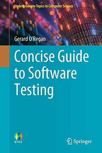Concise Guide to Software Testing (Undergraduate Topics in Computer Science) (Software Testing Metrics)