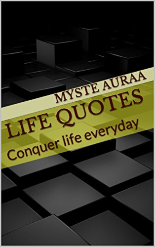 Life Quotes Conquer Life Everyday Kindle Edition By Myste Auraa