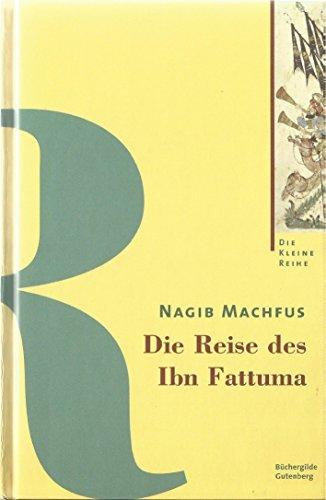 Die Reise Des Ibn Fattuma.