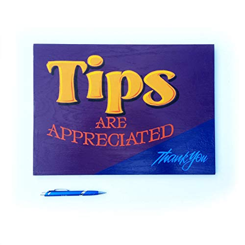 Tips are appreciated hand painted sign