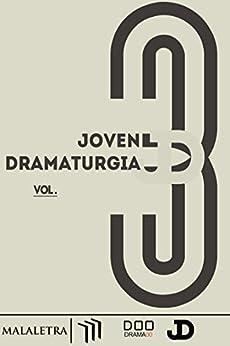Joven Dramaturgía Vol. 3 de [Yee, Luis Eduardo, Rodríguez, Martha, Eme Vázquez, Jimena, Colorado, David Alejandro]