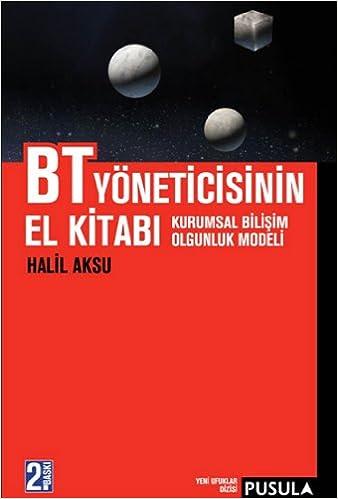 BT Yoneticisinin El Kitabi - Kurumsal Bilisim Olgunluk Modeli