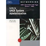 Guide to UNIX Administration, Schitka, M. John and Eckert, Jason, 0619130415