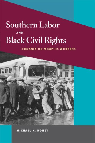 Southern Labor and Black Civil Rights: ORGANIZING MEMPHIS WORKERS (Working Class in American History)