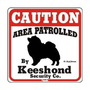 "Dog Yard Sign ""Caution Area Patrolled By Keeshond Security Company"" 5"