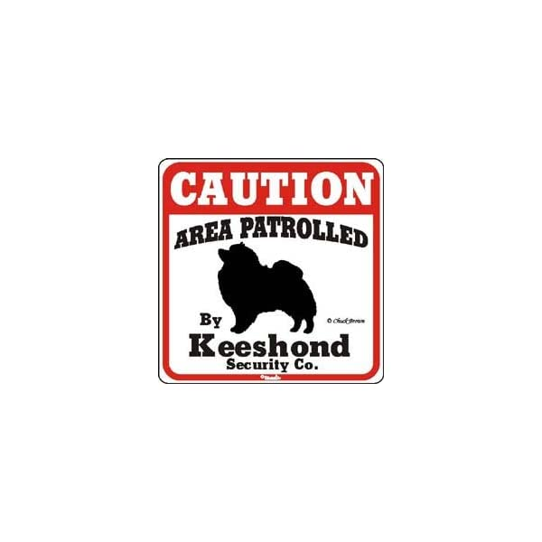 """Dog Yard Sign """"Caution Area Patrolled By Keeshond Security Company"""" 1"""