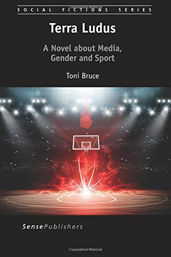 Terra Ludus: A Novel about Media, Gender and Sport (Social Fictions Series) (Volume 21)