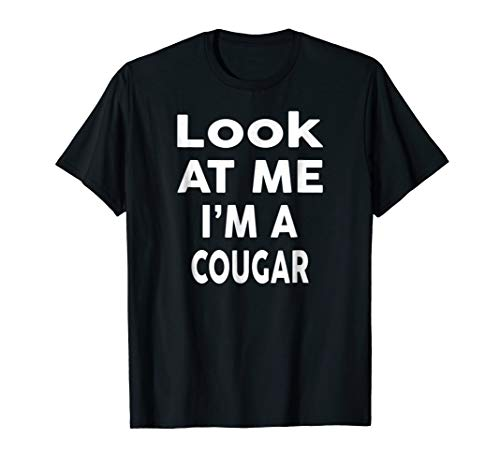 Look at Me I'm A COUGAR T-Shirt Halloween