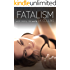 Fatalism (Life. Destiny. Fate Book 1)