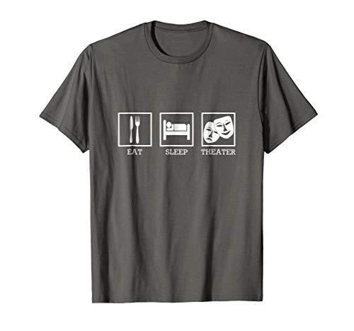 Eat Sleep Theater Thespian T-Shirt