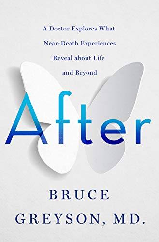 Book Cover: After: A Doctor Explores What Near-Death Experiences Reveal about Life and Beyond
