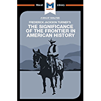 The Significance of the Frontier in American History (The Macat Library) (English Edition)