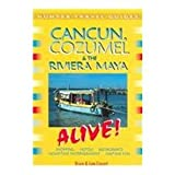 cancun cozumel the riviera maya alive alive guides series