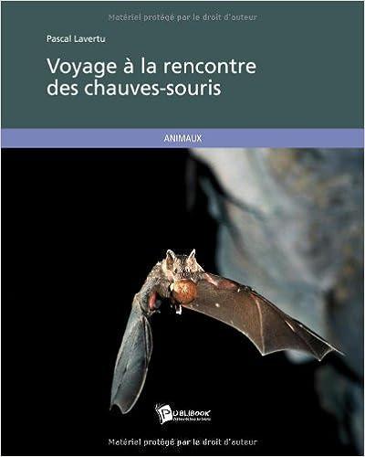 En ligne téléchargement Voyage à la rencontre des chauves-souris pdf epub
