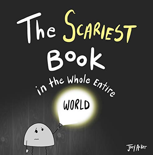 The Scariest Book in the Whole Entire World (Entire World Books 2) (The Best Worst School Year Ever)