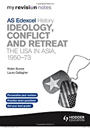 My Revision Notes Edexcel AS History: Ideology, Conflict and Retreat: The USA in Asia, 1950-73