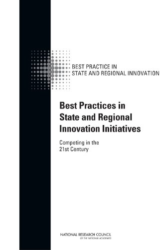 Best Practices in State and Regional Innovation Initiatives: Competing in the 21st Century