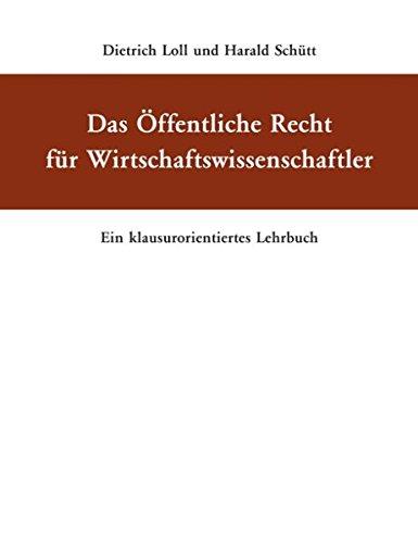 Das Öffentliche Recht für Wirtschaftswissenschaftler: Ein klausurorientiertes Lehrbuch