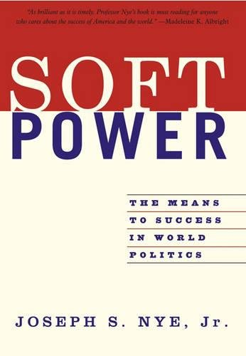 soft power the means to success in world politics 感想 joseph