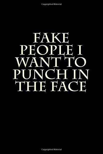 Download Fake People I Want to Punch in the Face: Blank Lined Journal PDF