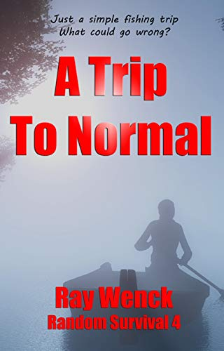 A Trip to Normal (Random Survival Book 4) by [Wenck, Ray]