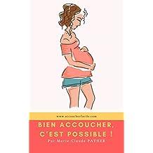 Bien accoucher, c'est possible ! (French Edition)