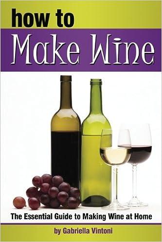 How To Make Wine The Essential Guide To Making Wine At Home How To Make Homemade Wine How To Make Your Own Wine Amazon De Vintoni Gabriella Fremdsprachige Bucher