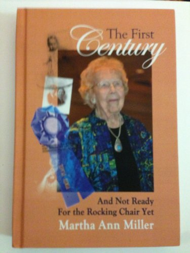 The First Century: And Not Ready for the Rocking Chair Yet