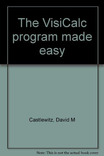 The VisiCalc program made easy