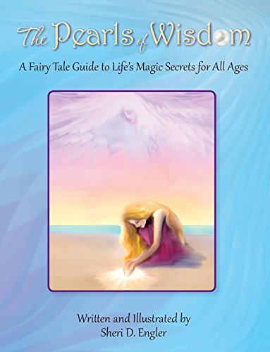 Download The Pearls of Wisdom: A Fairy Tale Guide to Life's Magic Secrets for All Ages pdf