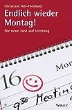 Endlich wieder Montag!: Die neue Lust auf Leistung