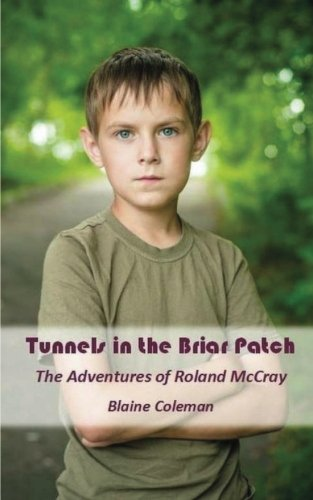 Tunnels In The Briar Patch: Short Tales Of Roland McCray PDF