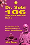 Dr. Sebi 106 Approved Alkaline Herbs: How To